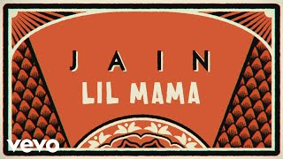 Jain - Lil Mama (Lyrics Video)