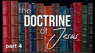 The Doctrine of Jesus Pt.4 | 10-10-21 | 10:30am