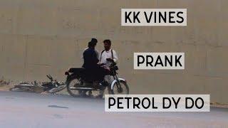 PETROL DY DO   PRANK   KK VINES