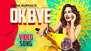 Ok Bye Sara Gurpal Free MP3 Song Download 320 Kbps