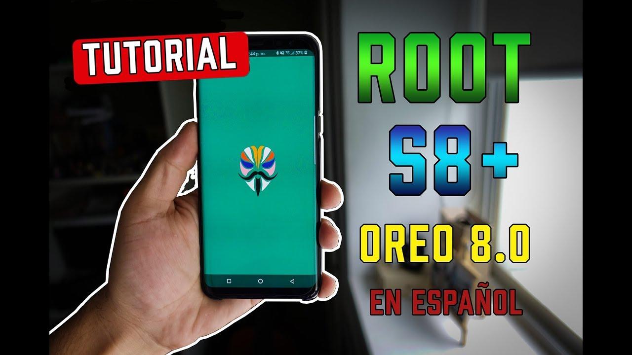 Cómo ROOTEAR Galaxy S8+ [Oreo 8 0] (SM-G955F) En Español