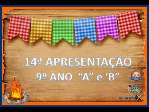 """Festa Junina 2018 - Apresentação 9º ano """"A"""" e """"B"""""""
