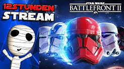 Star Wars Battlefront 2 / Battlefield V / Mario Kart 8 🔴🎊 12 Stunden Stream! 🎊 Livestream