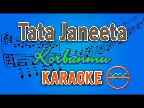 Tata Janeeta - Korbanmu (Karaoke Lirik Chord) by GMusic