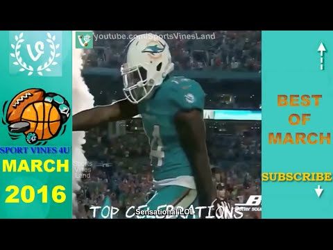 Best Sports Vines 2016 - MARCH Week 1 (w/ Title & Song's name)