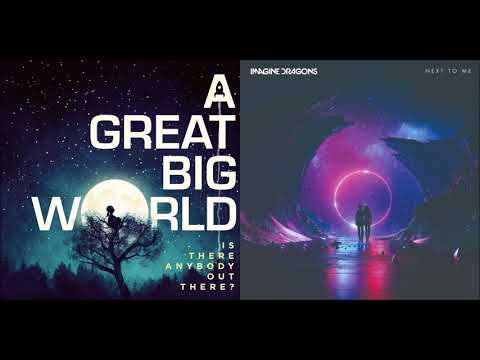 Next To Something - Imagine Dragons vs A Great Big World (Mashup)