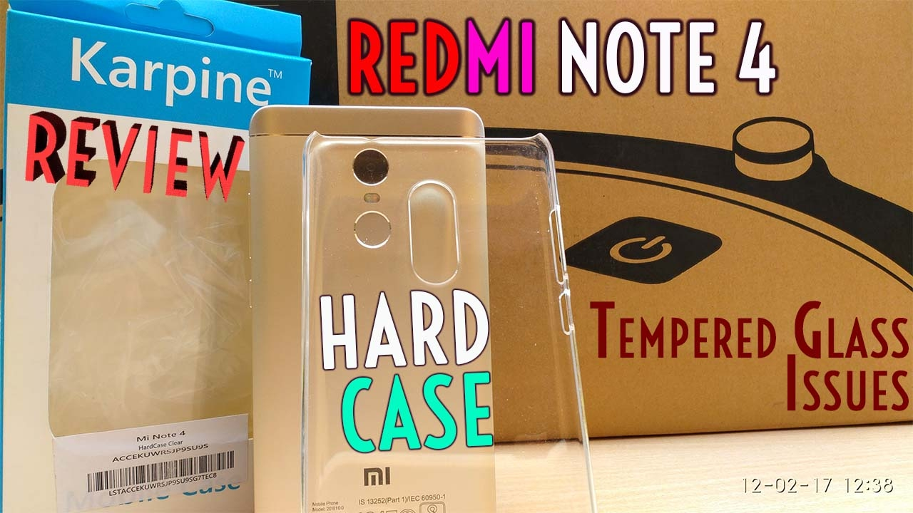 timeless design 9fe33 f816d REDMI NOTE 4 Karpine Back Cover REVIEW & Tempered Glass Quality Issue  Xiaomi (Transparent Hard Case)