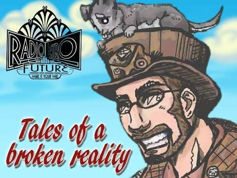 Radio Retrofuture  #35 - Tales of a Broken Reality with Bryan Oliver