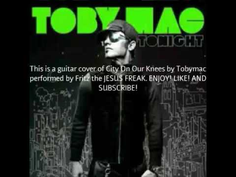 City On Our Knees By Tobymac Guitar Cover By Fritz The JESUS FREAK