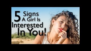 5 Signs A Girl Is Interested In You - Common Signs A Girl Wants You To Approach Her And Talk to Her! thumbnail