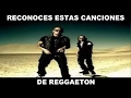 Download ¿RECONOCES ESTAS CANCIONES DE REGGAETON? MP3 song and Music Video