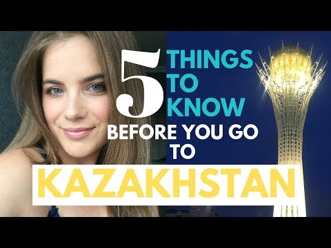 5 Things To Know BEFORE You Go To KAZAKHSTAN