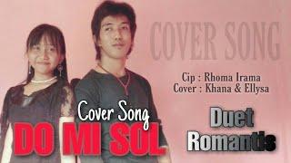 DO MI SOL - RHOMA IRAMA - COVER BY : KHANA & ELLYSA - DUET ROMANTIS