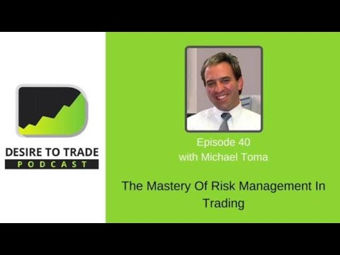 Michael Toma: Applying Risk Management In Trading | Trader Interview (040)