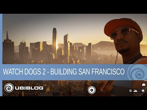 Watch Dogs 2 - Making San Francisco into an Urban Playground