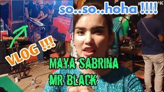 Download vlog #maya sabrina, gus lucky, mr black, primadona live show