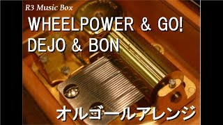 WHEELPOWER & GO!/DEJO & BON【オルゴール】 (アニメ「頭文字D Fifth Stage」挿入歌) mp3