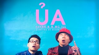 ỦA - SUPER E & MC ILL [4K Official MV]