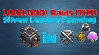 [Clash of Clans] 1.000.000+ Raids in Silver League (TH9 Farming)