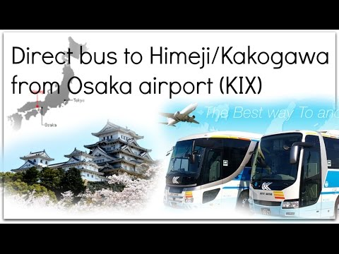 Kansai airport (KIX) bus to Himeji/Kakogawa city DIRECT!