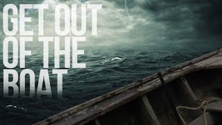 Get Out of the Boat