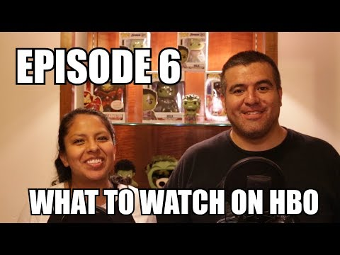 Episode 6: What To Watch On HBO