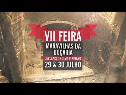 VII Feira Maravilhas da Doçaria 2017 - Cebolais de Cima/Retaxo - 29 e 30 Julho