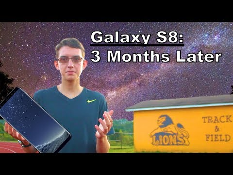 Galaxy S8 - 3 Months Later