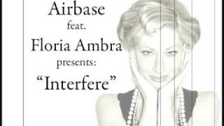 Airbase feat: Floria Ambra - Interfere (orginal mix) HQ