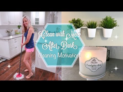 CLEAN WITH ME 2017 // CLEANING AFTER DARK // NIGHT TIME CLEANING MOTIVATION