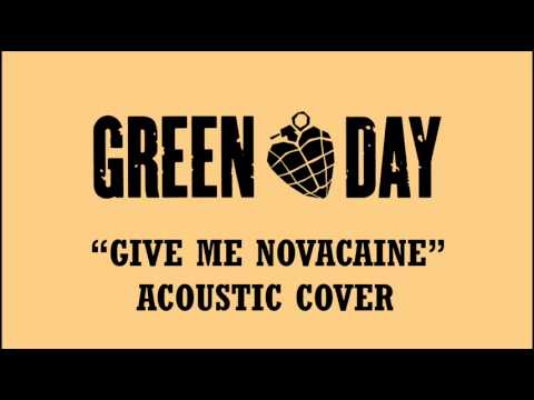 Green Day - Give Me Novacaine (Acoustic Cover)
