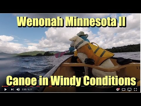 Wenonah Minnesota II in Windy Conditions and Rough Water