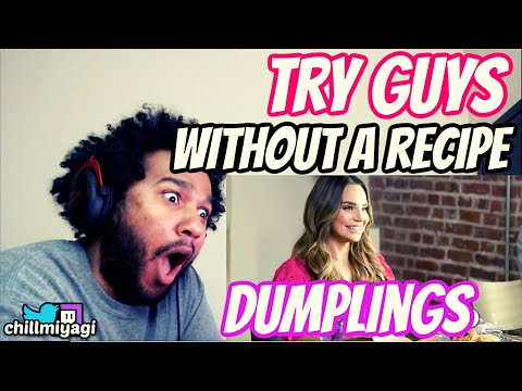 The Try Guys Cook Dumplings Without A Recipe | Reaction