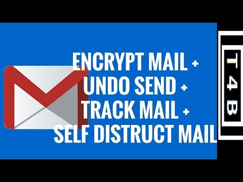 How to Send Encrypted Secure Email in Gmail, + Undo Send, Self Destruct, Track your Mail