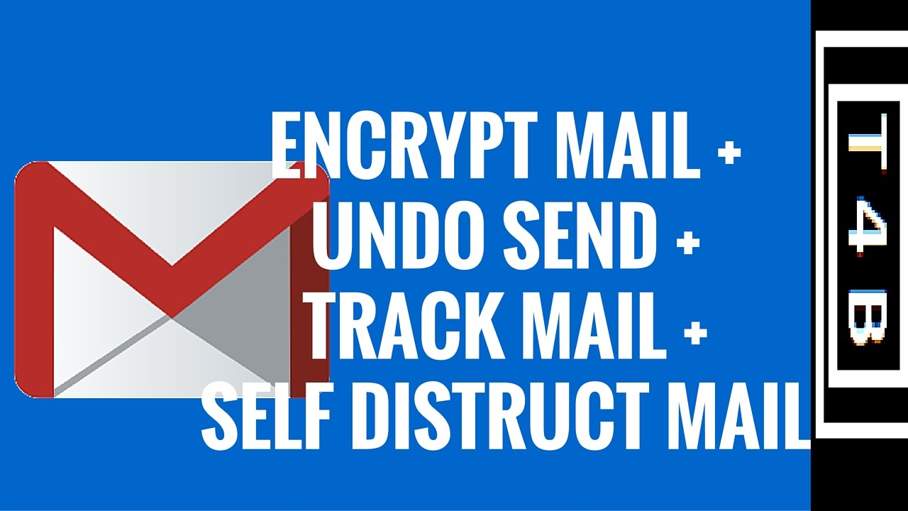 How to Send Encrypted Secure Email in Gmail, + Undo Send, Self ...