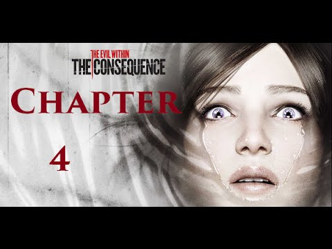 The Evil Within [The Consequence] - Chapter 4: A Ghost is Born