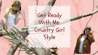 Get Ready With Me: Country Girl Style
