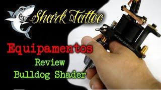 Baixar Review da Bulldog Shader - Paulo Fernando