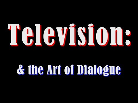 Television & The Art of Dialogue