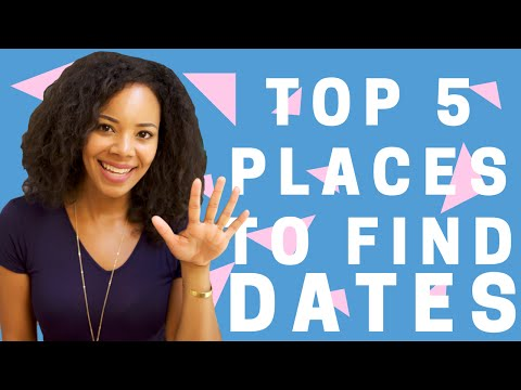 HOW TO FIND A DATE | TOP 5 PLACES