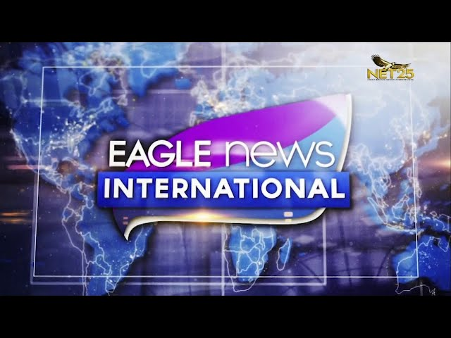 WATCH: Eagle News International - July 27, 2021