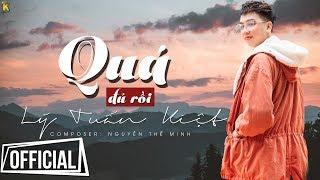 Quá Đủ Rồi (Official MV Lyric)