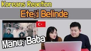 Manuş Baba - Eteği Belinde Reaction [Koreans React] / Hoontamin