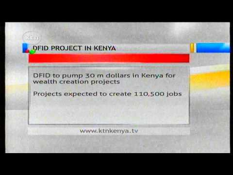 DFID To Create Over 100 Thousand New Jobs In Kenya By 2015