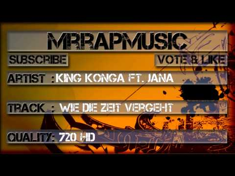 King Konga ft. Jana - Wie die Zeit vergeht [HD]