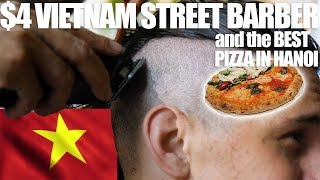 $4 VIETNAM STREET HAIRCUT AND BEST PIZZA IN HANOI