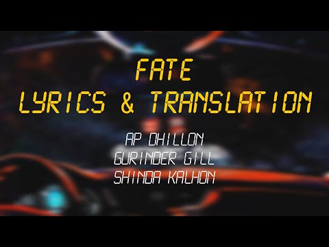 fate---ap-dhillon-|-gurinder-gill-|-shinda-kahlon-|-lyrical-video-&-translation-|-new-punjabi-songs