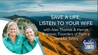 """Save A Life, Listen To Your Wife"" with Alex Thomas & Harriet Bremner, Plant a Seed for Safety"