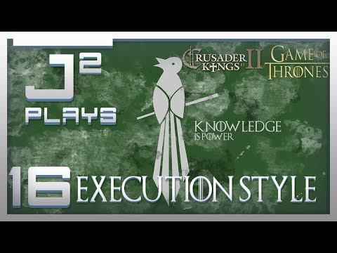 Crusader Kings 2 Game Of Thrones Mod Littlefinger Campaign  - Execution Style - Part 16