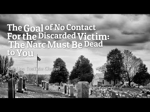 The Goal of No Contact for the Discarded Victim:  The Narc Must Be Dead to You